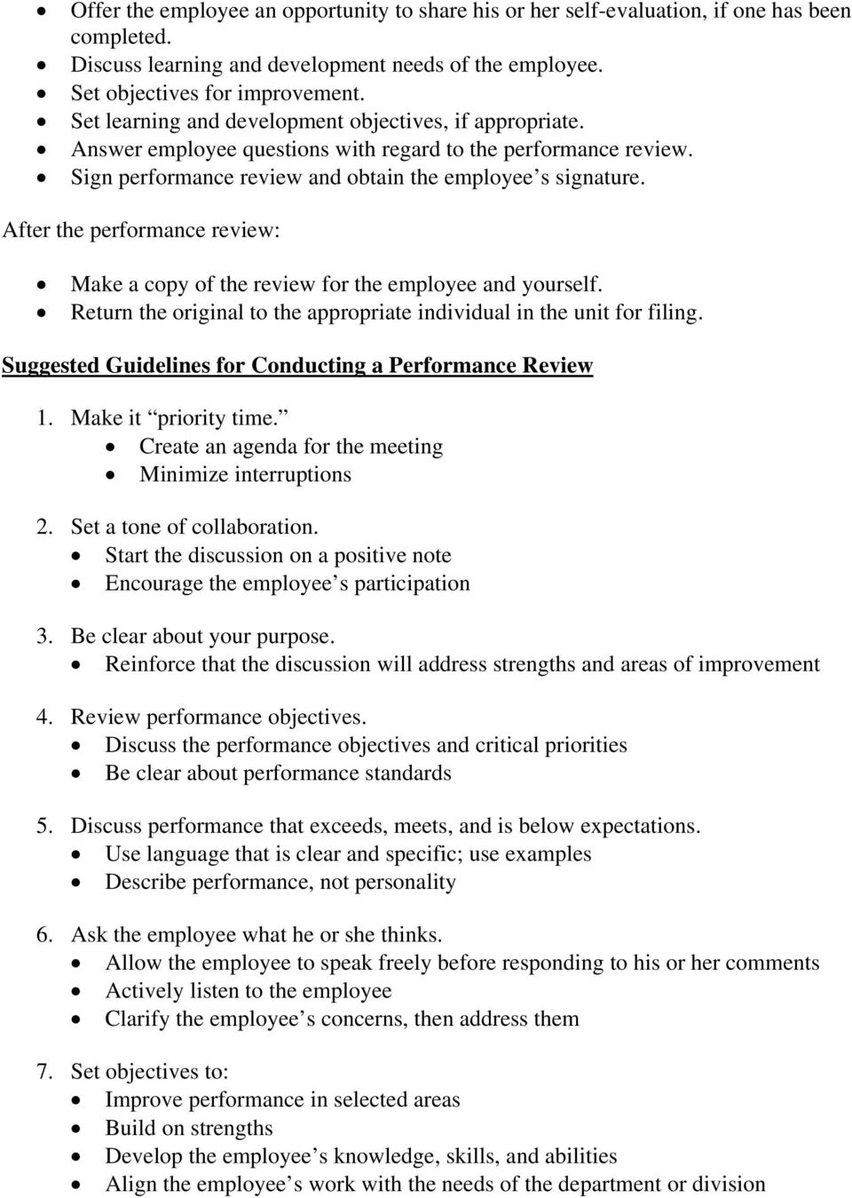 After the performance review: Make a copy of the review for the employee and yourself. Return the original to the appropriate individual in the unit for filing.