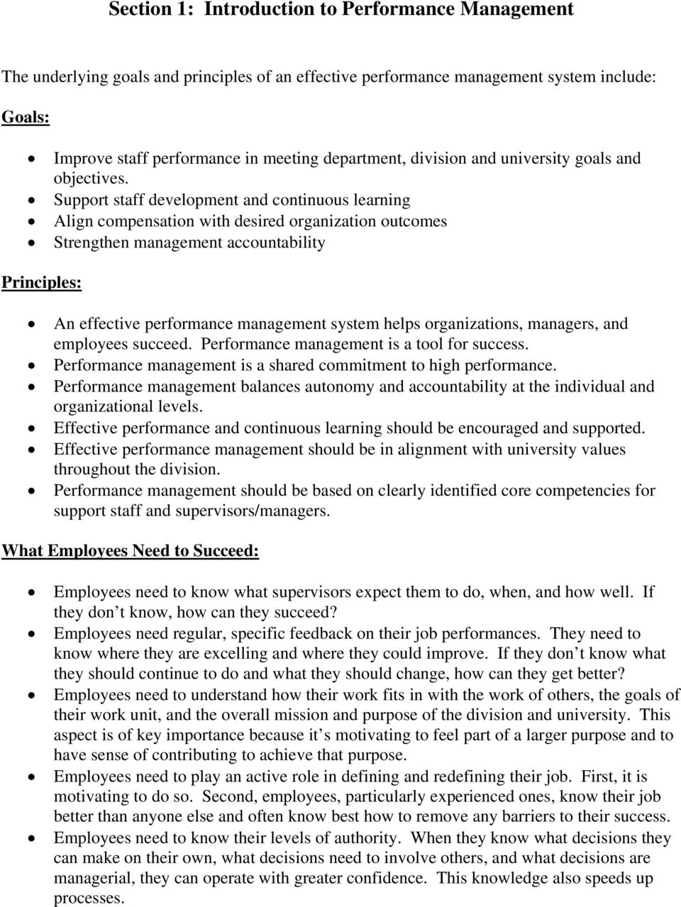 Support staff development and continuous learning Align compensation with desired organization outcomes Strengthen management accountability Principles: An effective performance management system