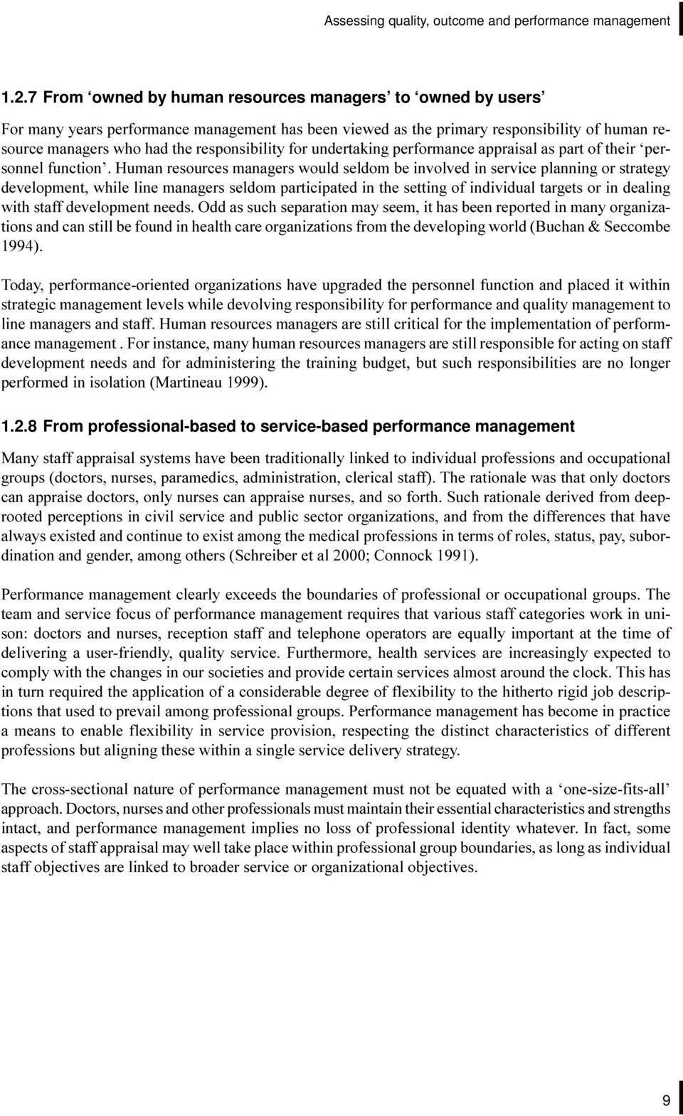 for undertaking performance appraisal as part of their personnel function Human resources managers would seldom be involved in service planning or strategy development, while line managers seldom
