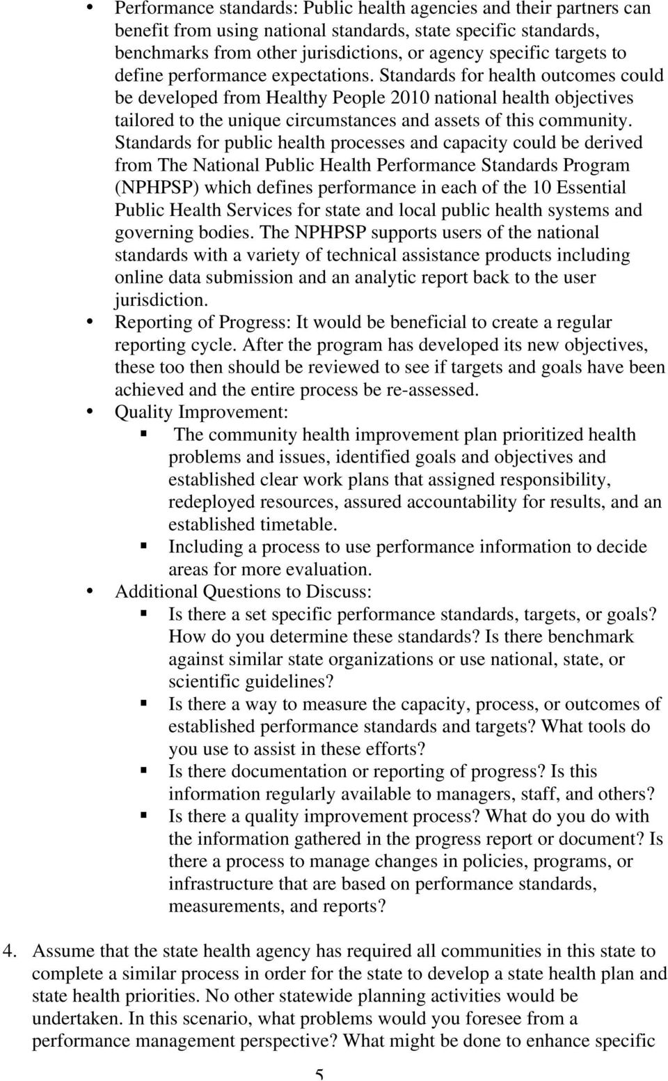 Standards for health outcomes could be developed from Healthy People 2010 national health objectives tailored to the unique circumstances and assets of this community.