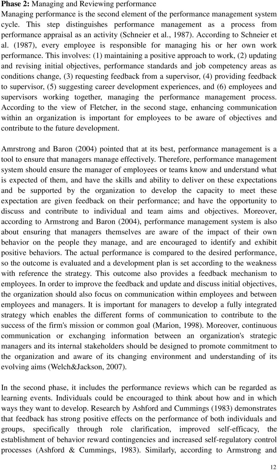 (1987), every employee is responsible for managing his or her own work performance.