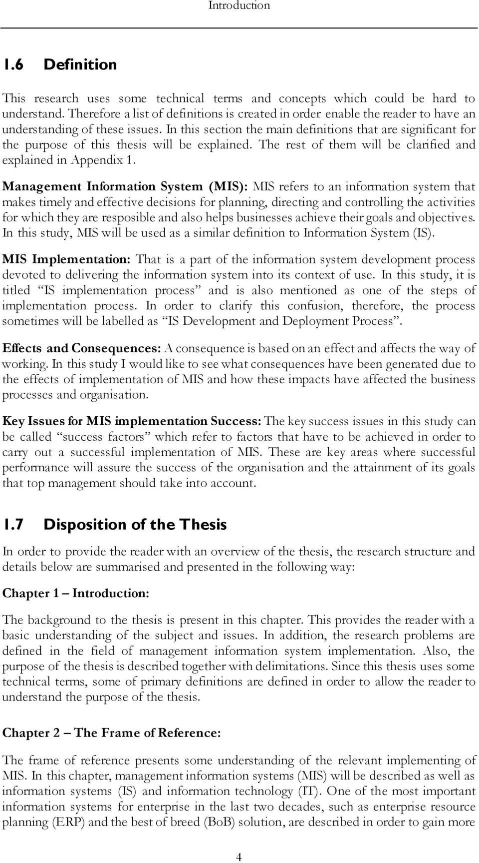 In this section the main definitions that are significant for the purpose of this thesis will be explained. The rest of them will be clarified and explained in Appendix 1.