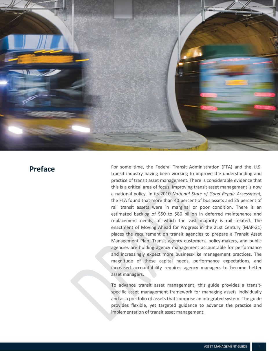 In its 2010 National State of Good Repair Assessment, the FTA found that more than 40 percent of bus assets and 25 percent of rail transit assets were in marginal or poor condition.