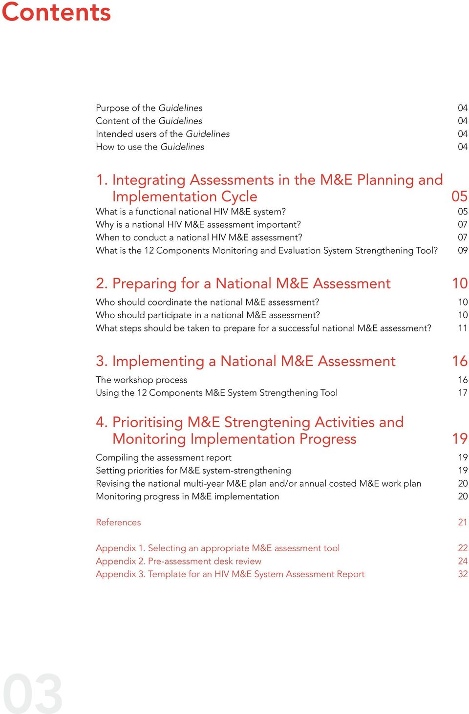 07 When to conduct a national HIV M&E assessment? 07 What is the 12 Components Monitoring and Evaluation System Strengthening Tool? 09 2.