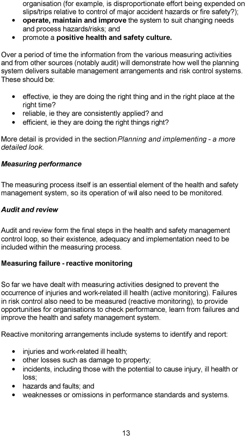 Over a period of time the information from the various measuring activities and from other sources (notably audit) will demonstrate how well the planning system delivers suitable management