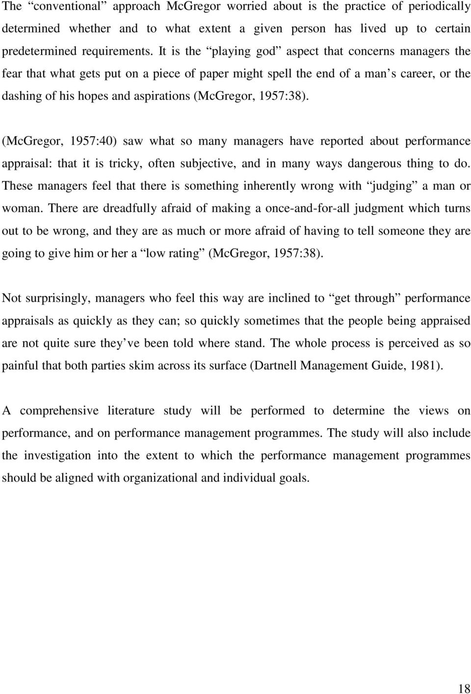 1957:38). (McGregor, 1957:40) saw what so many managers have reported about performance appraisal: that it is tricky, often subjective, and in many ways dangerous thing to do.