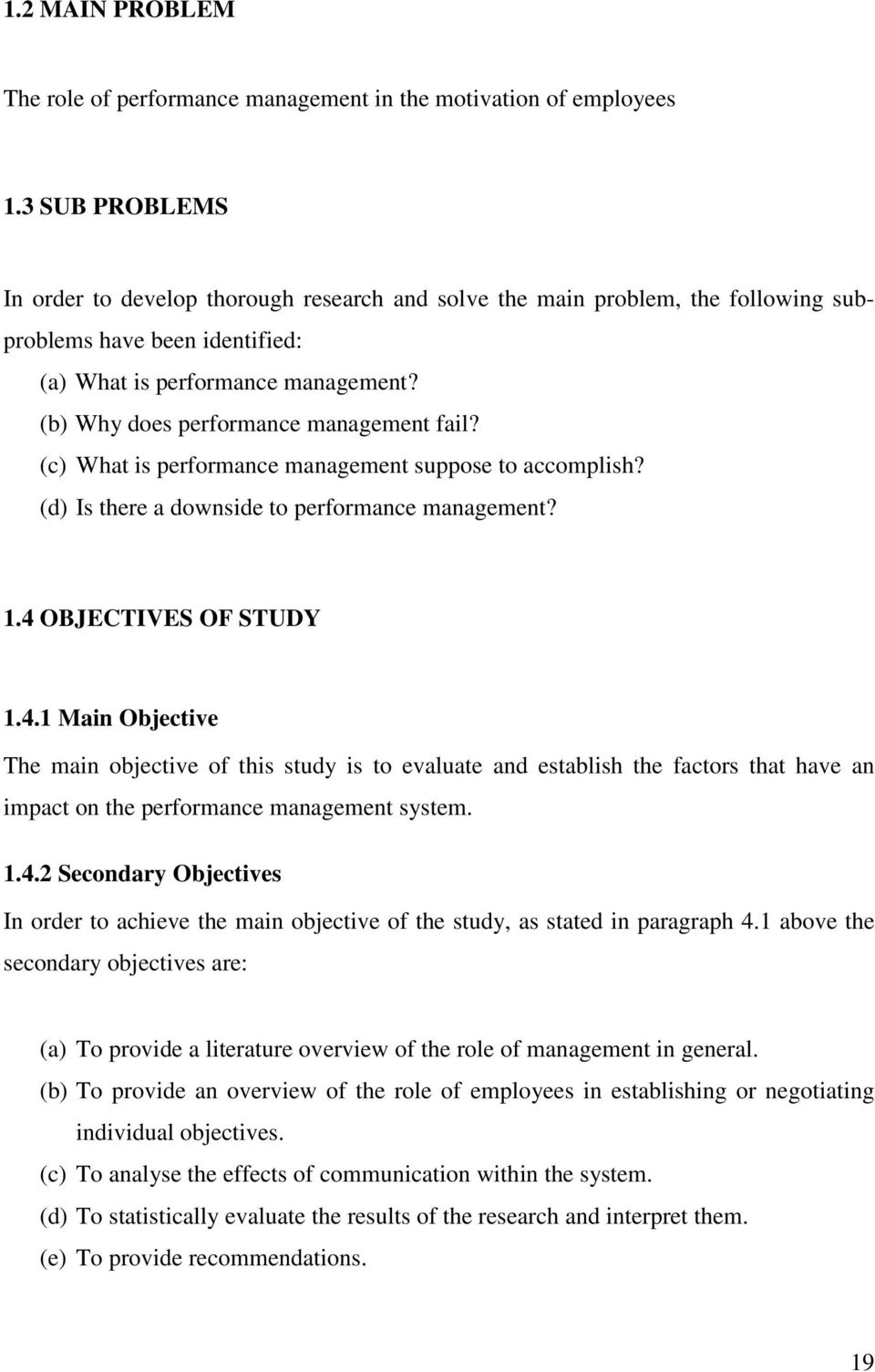 (b) Why does performance management fail? (c) What is performance management suppose to accomplish? (d) Is there a downside to performance management? 1.4