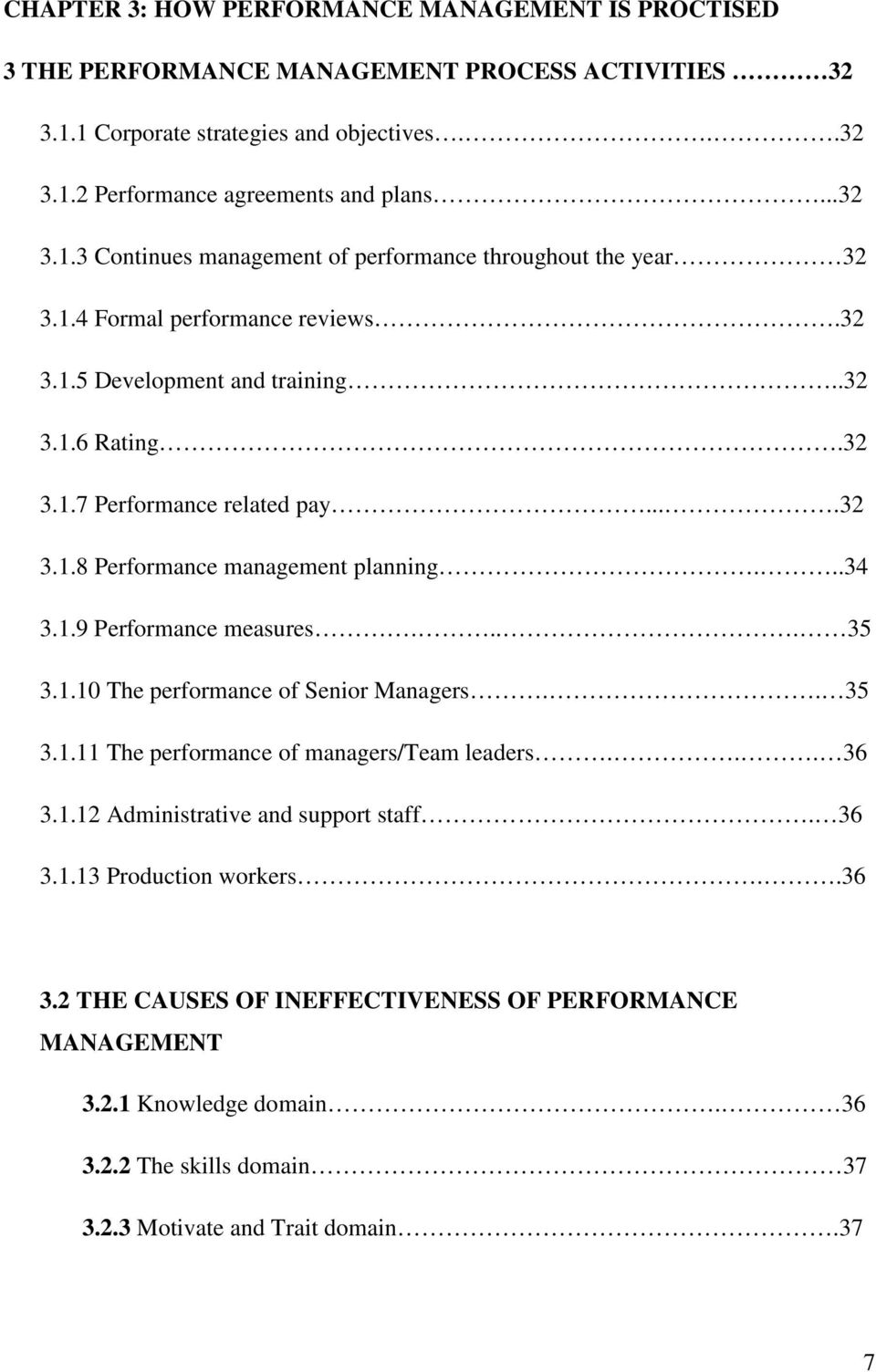 ... 35 3.1.10 The performance of Senior Managers.. 35 3.1.11 The performance of managers/team leaders... 36 3.1.12 Administrative and support staff. 36 3.1.13 Production workers..36 3.2 THE CAUSES OF INEFFECTIVENESS OF PERFORMANCE MANAGEMENT 3.