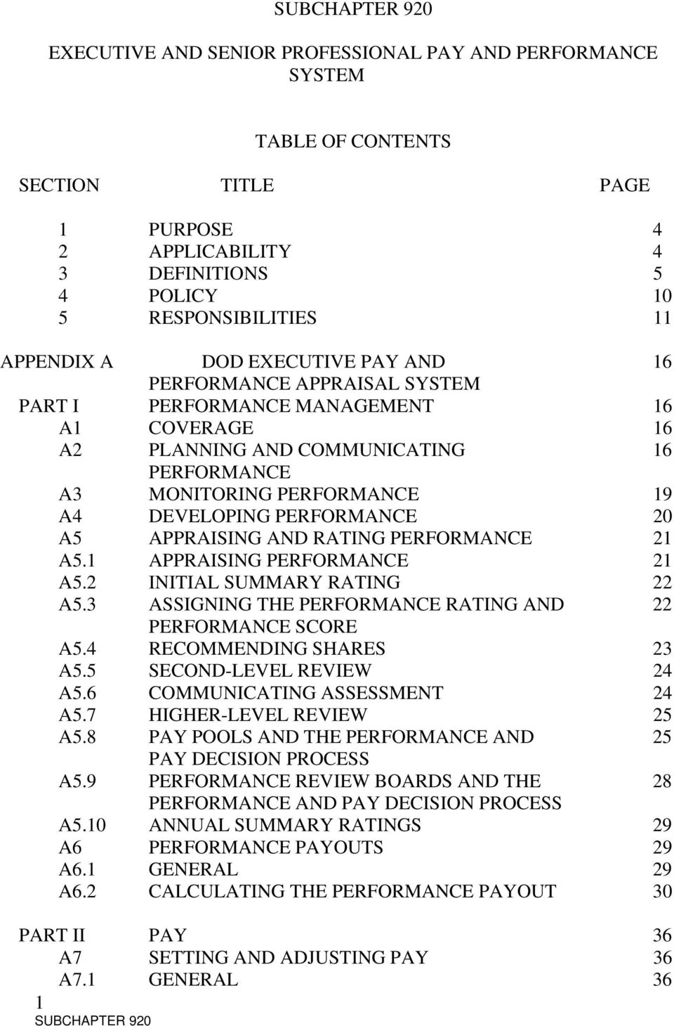 PERFORMANCE 19 A4 DEVELOPING PERFORMANCE 20 A5 APPRAISING AND RATING PERFORMANCE 21 A5.1 APPRAISING PERFORMANCE 21 A5.2 INITIAL SUMMARY RATING 22 A5.