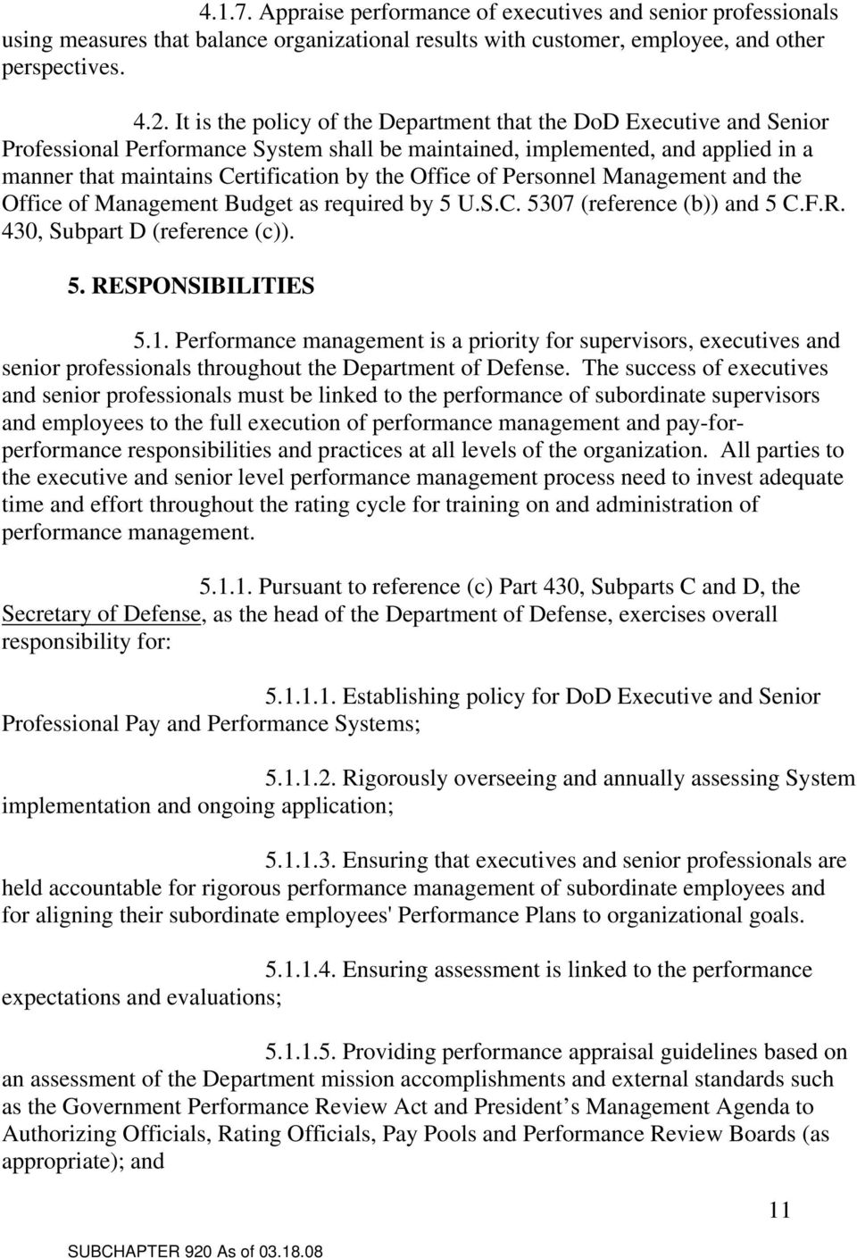 Office of Personnel Management and the Office of Management Budget as required by 5 U.S.C. 5307 (reference (b)) and 5 C.F.R. 430, Subpart D (reference (c)). 5. RESPONSIBILITIES 5.1.