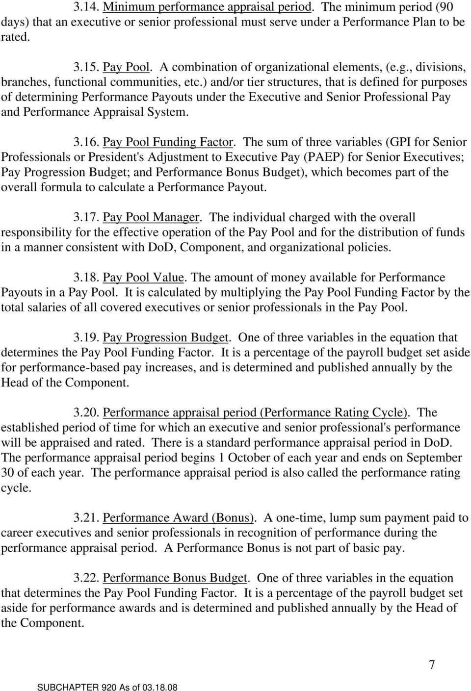 ) and/or tier structures, that is defined for purposes of determining Performance Payouts under the Executive and Senior Professional Pay and Performance Appraisal System. 3.16.