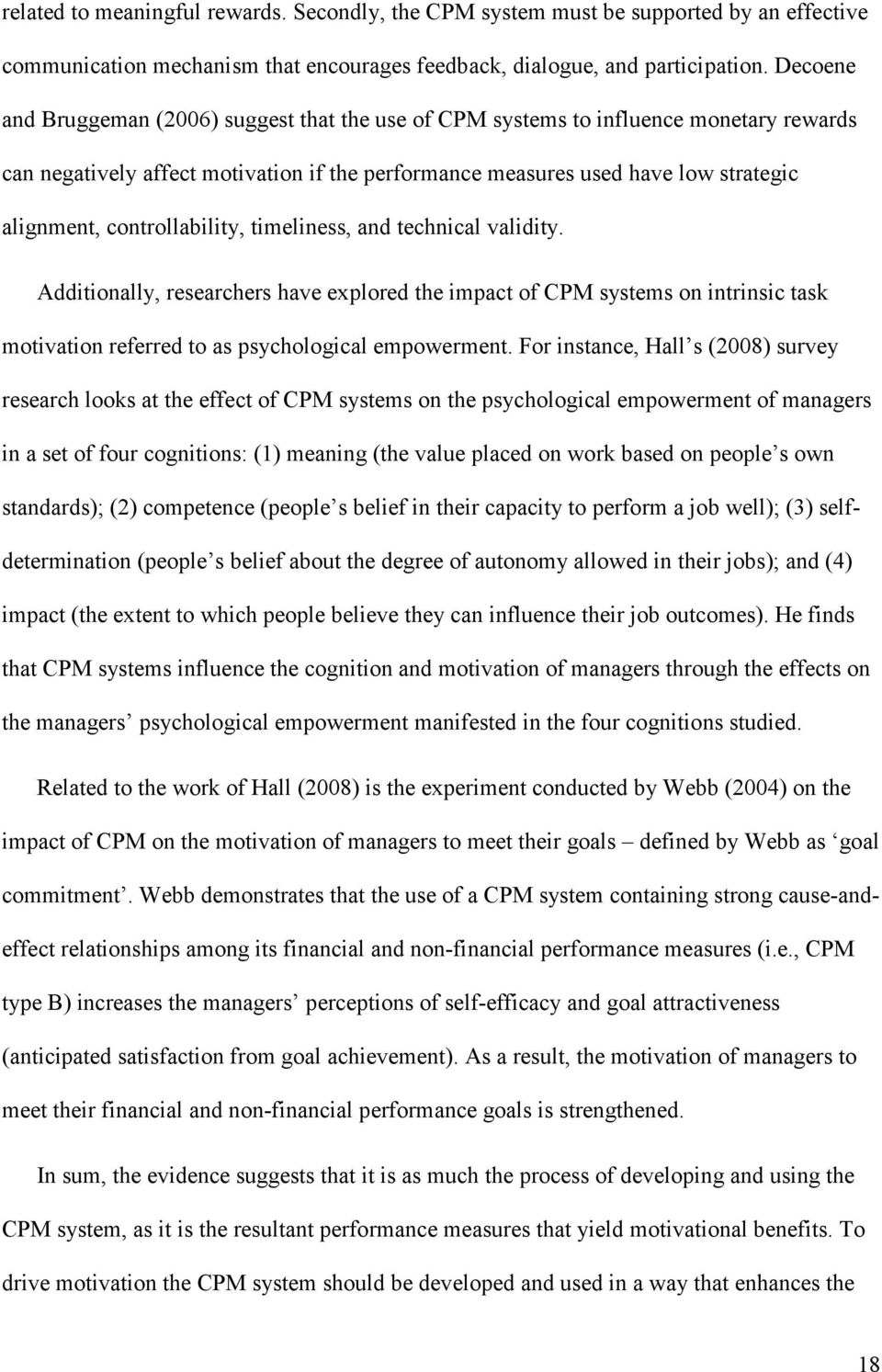 controllability, timeliness, and technical validity. Additionally, researchers have explored the impact of CPM systems on intrinsic task motivation referred to as psychological empowerment.