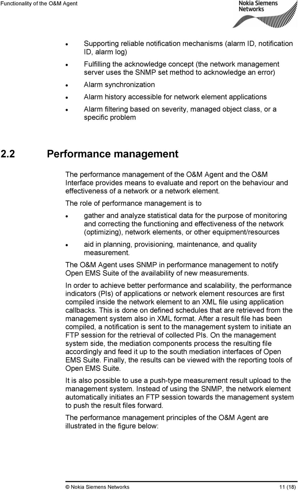 2 Performance management The performance management of the O&M Agent and the O&M Interface provides means to evaluate and report on the behaviour and effectiveness of a network or a network element.
