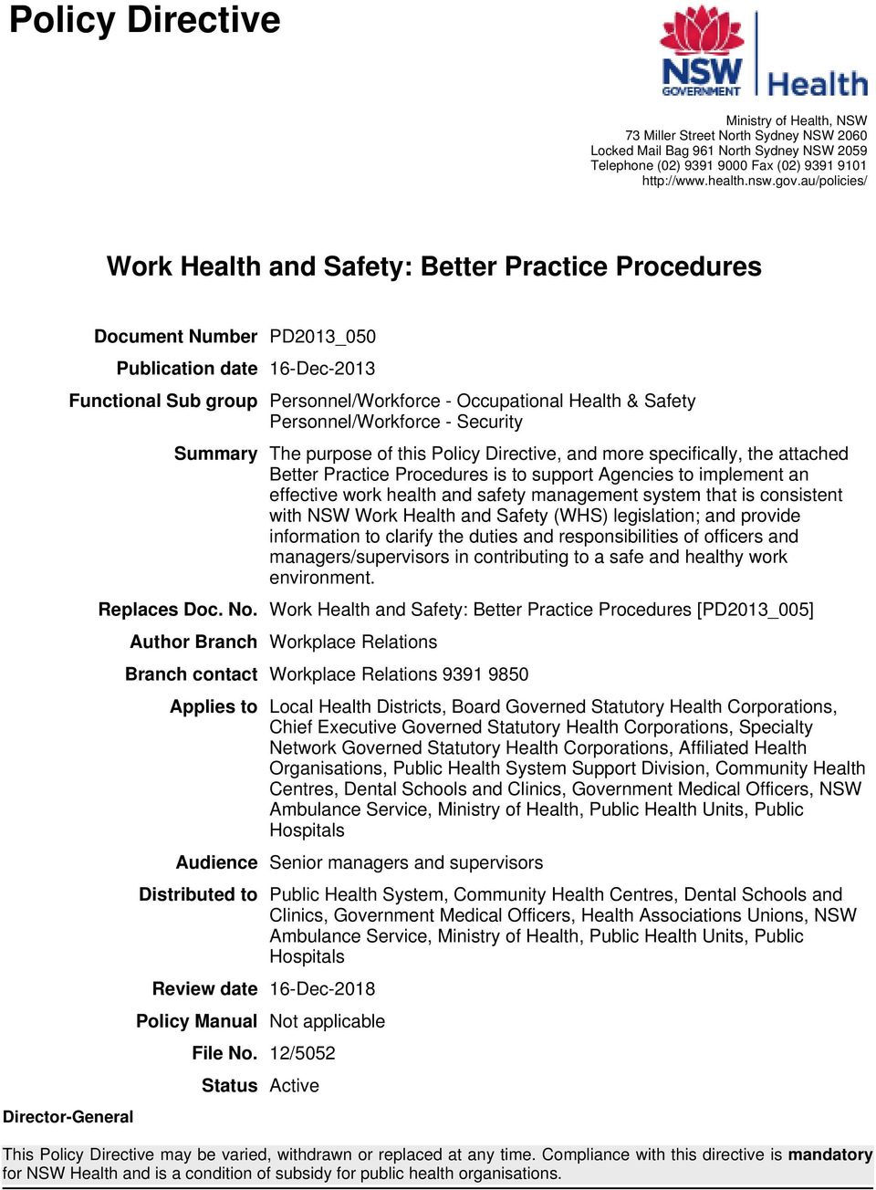 Personnel/Workforce - Security Summary The purpose of this Policy Directive, and more specifically, the attached Better Practice Procedures is to support Agencies to implement an effective work