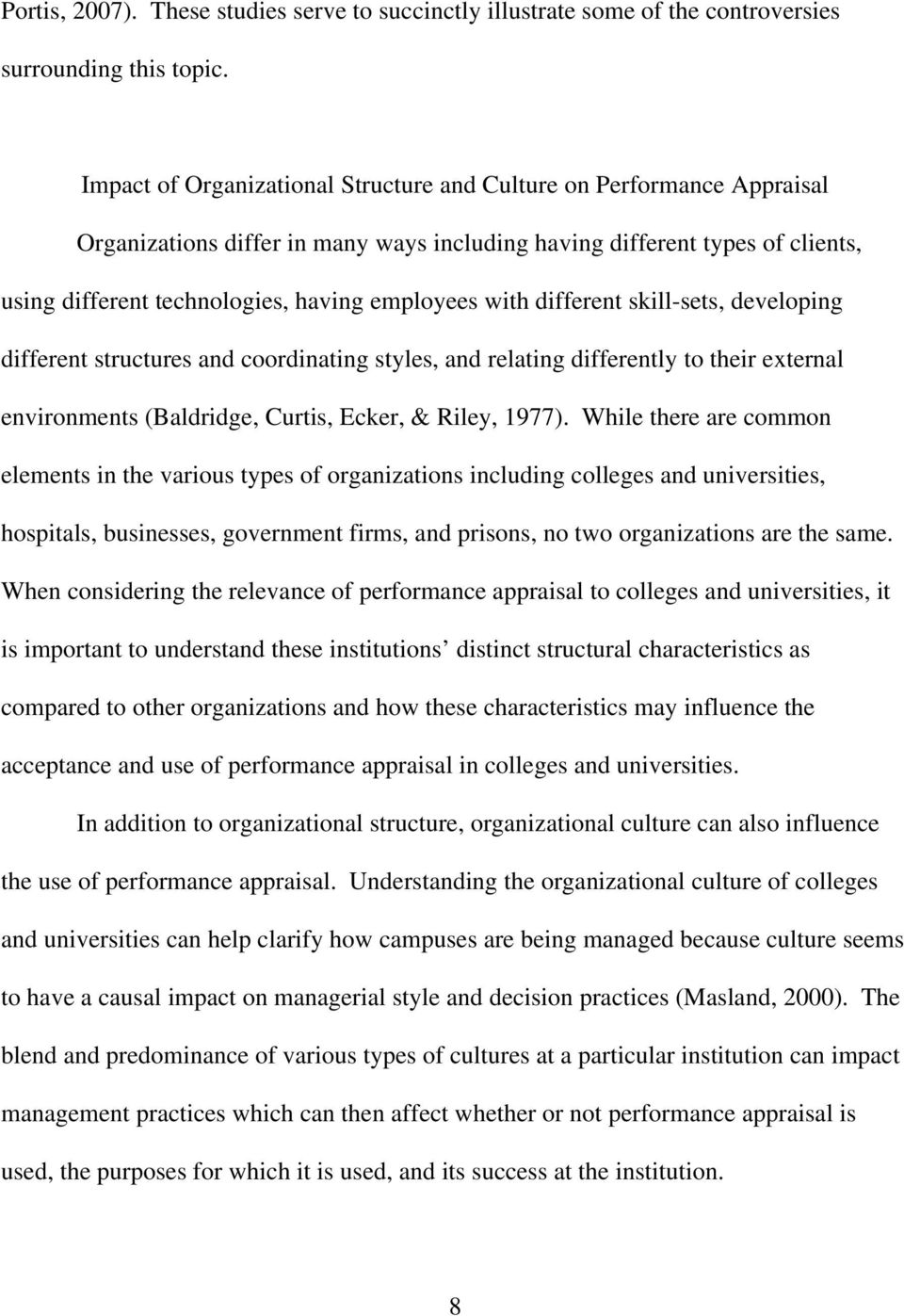with different skill-sets, developing different structures and coordinating styles, and relating differently to their external environments (Baldridge, Curtis, Ecker, & Riley, 1977).