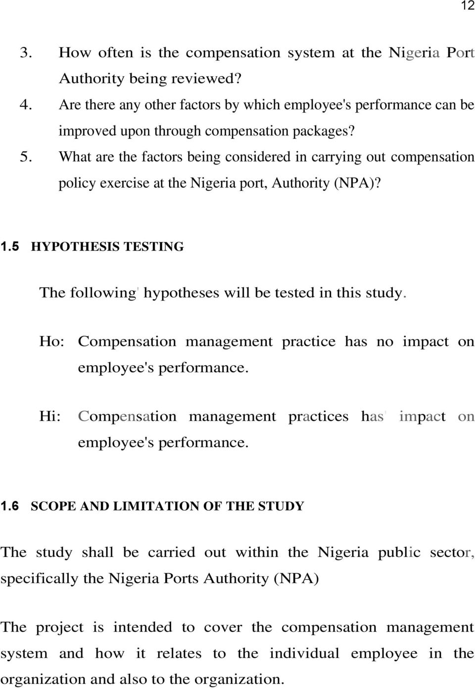 What are the factors being considered in carrying out compensation policy exercise at the Nigeria port, Authority (NPA)? 1.5 HYPOTHESIS TESTING The following' hypotheses will be tested in this study.