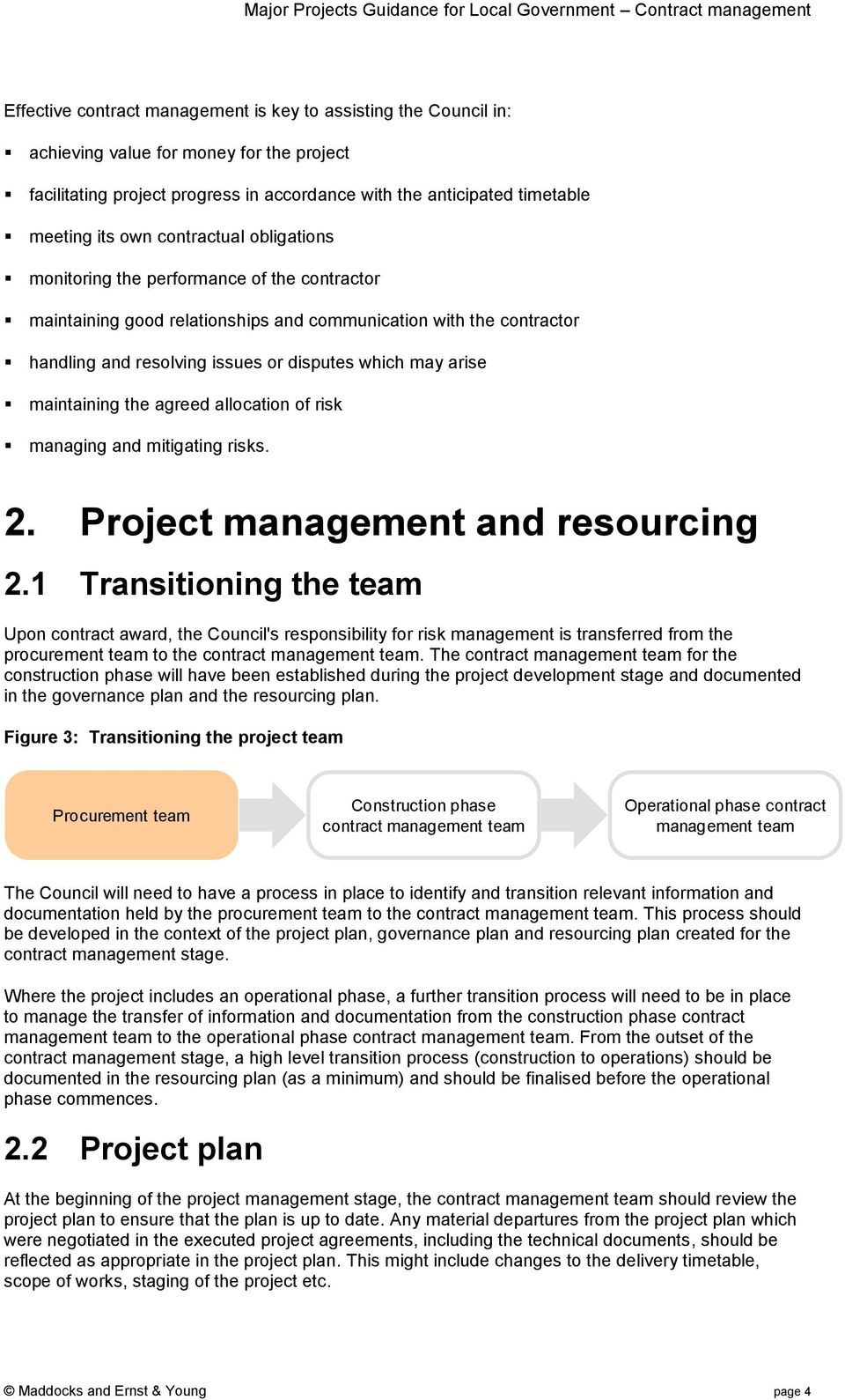 maintaining the agreed allocation of risk managing and mitigating risks. 2. Project management and resourcing 2.