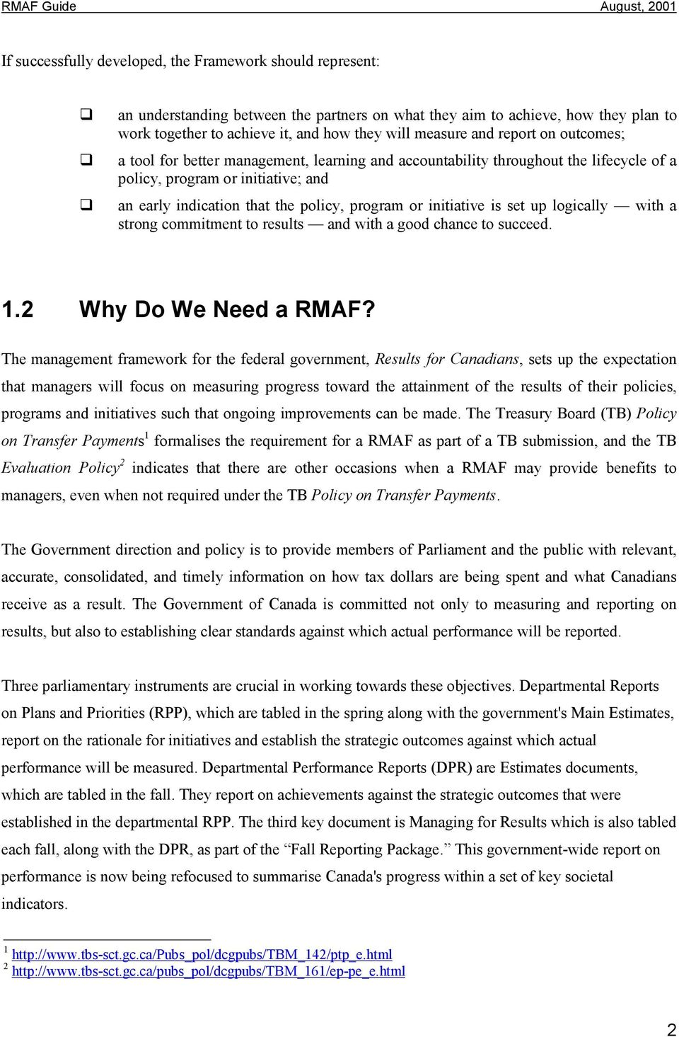 initiative is set up logically with a strong commitment to results and with a good chance to succeed. 1.2 Why Do We Need a RMAF?