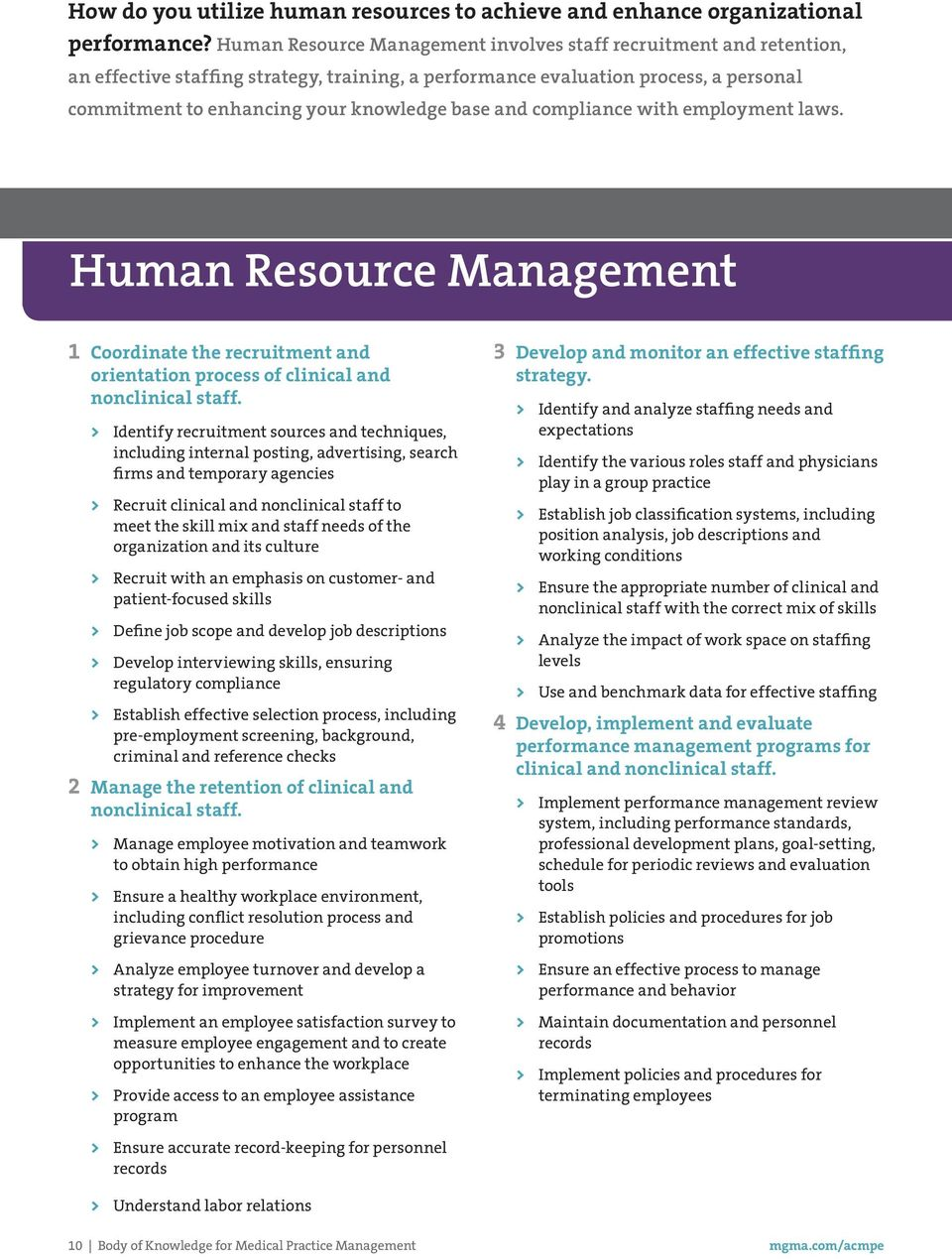 and compliance with employment laws. Human Resource Management 1 Coordinate the recruitment and orientation process of clinical and nonclinical staff.