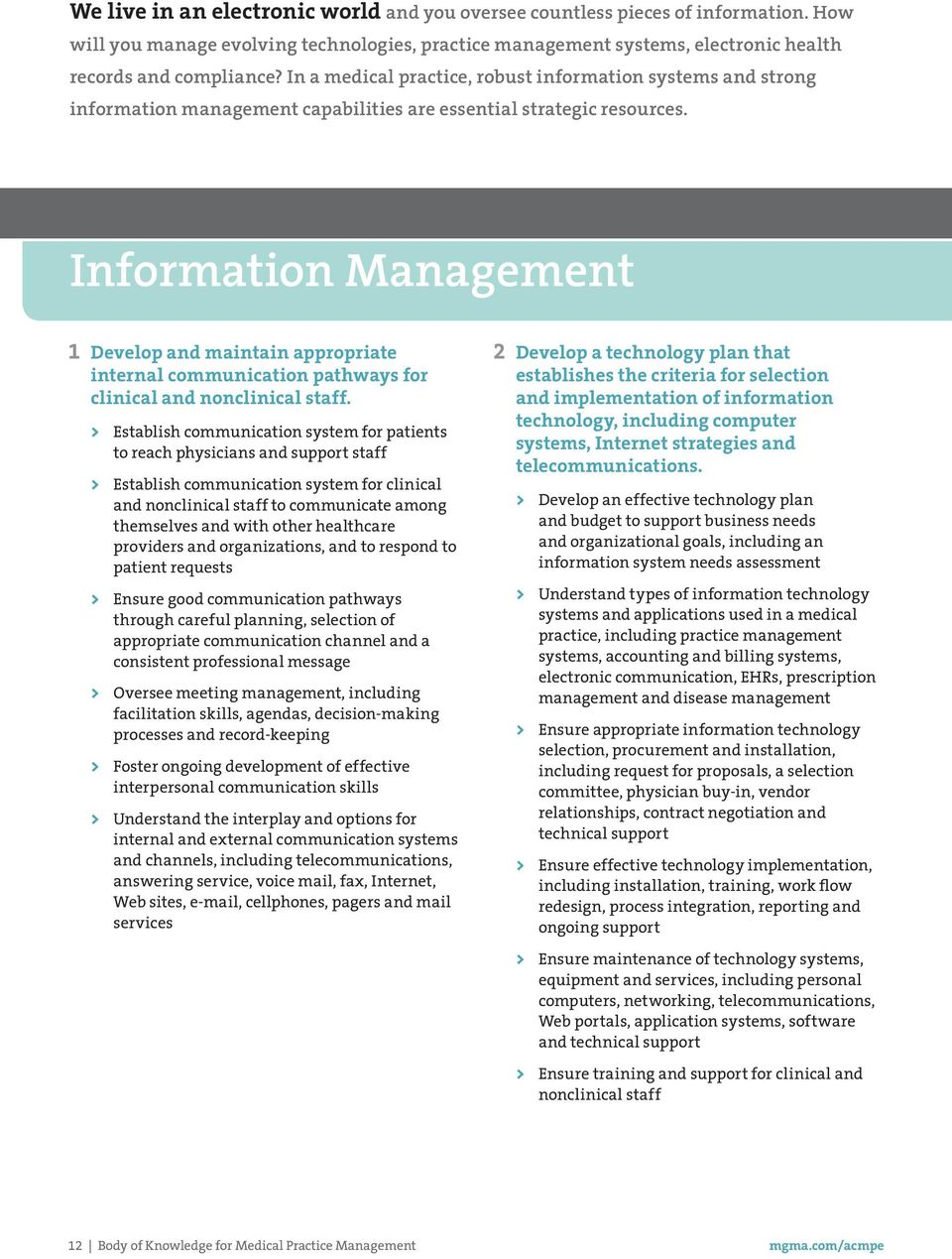 Information Management 1 Develop and maintain appropriate internal communication pathways for clinical and nonclinical staff.