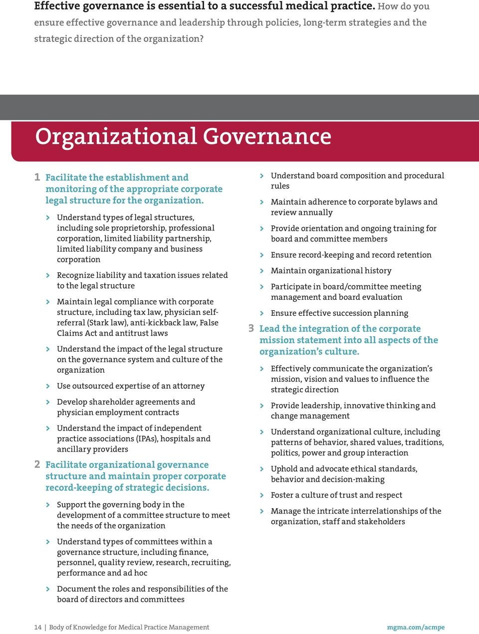 Organizational Governance 1 Facilitate the establishment and monitoring of the appropriate corporate legal structure for the organization.