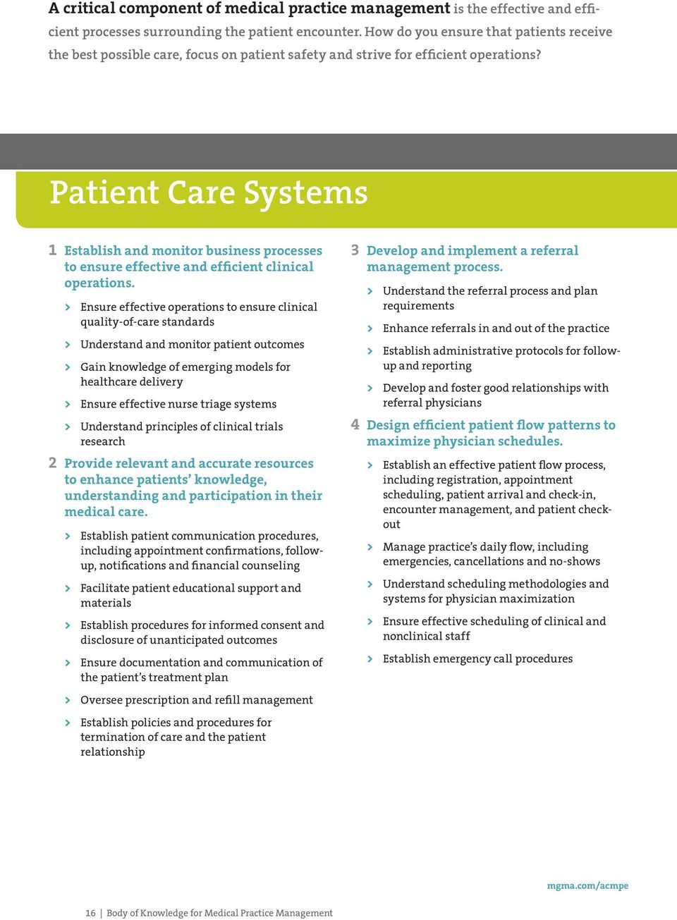 Patient Care Systems 1 Establish and monitor business processes to ensure effective and efficient clinical operations.