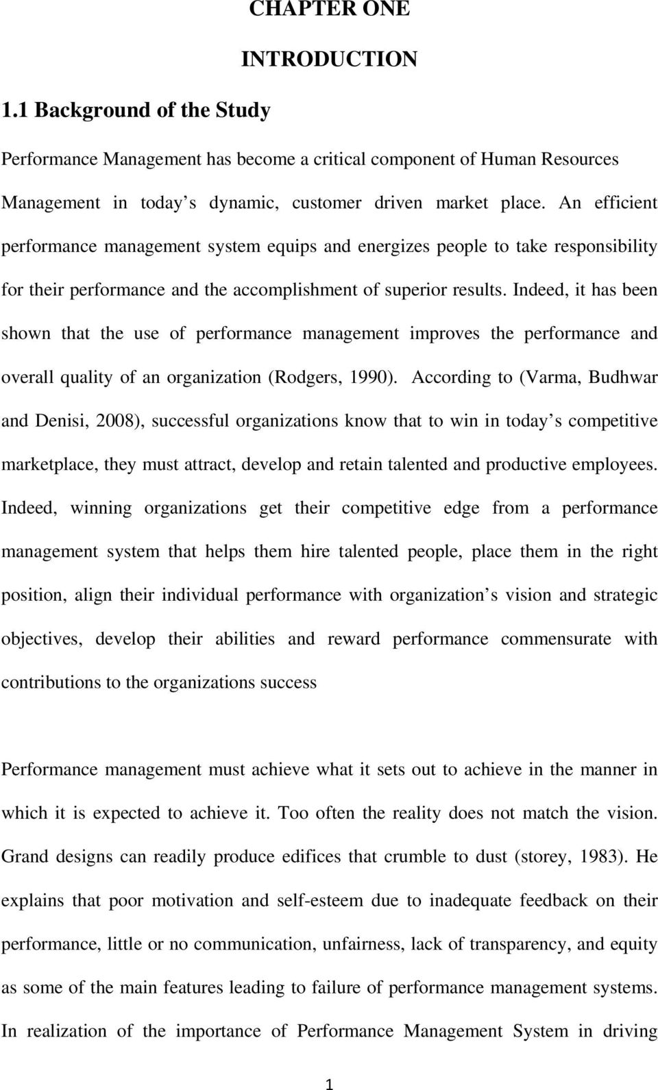 Indeed, it has been shown that the use of performance management improves the performance and overall quality of an organization (Rodgers, 1990).