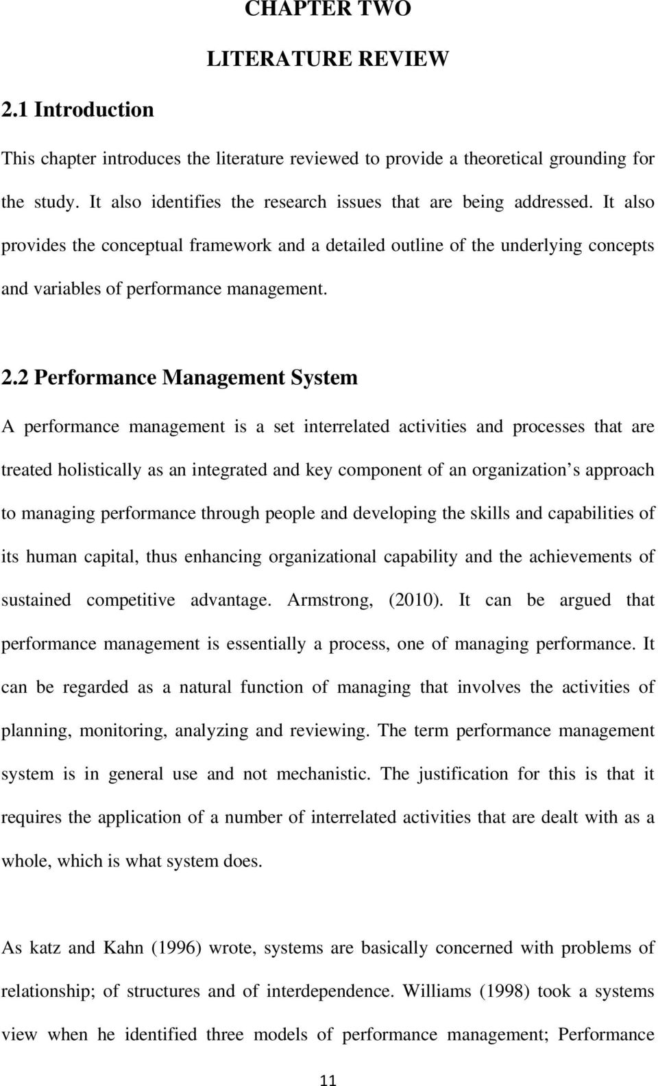 2 Performance Management System A performance management is a set interrelated activities and processes that are treated holistically as an integrated and key component of an organization s approach