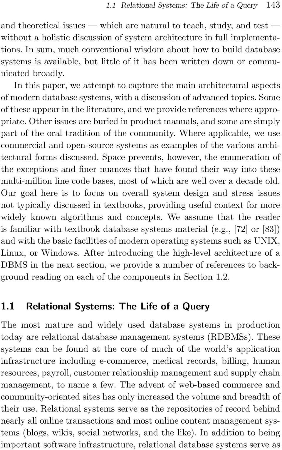 In this paper, we attempt to capture the main architectural aspects of modern database systems, with a discussion of advanced topics.