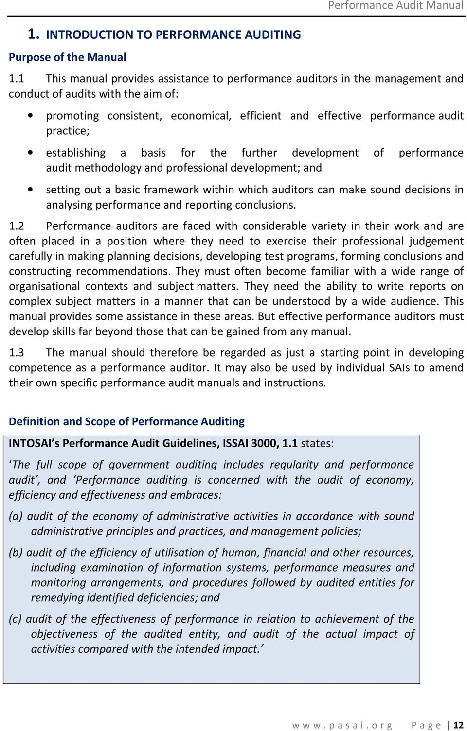 practice; establishing a basis for the further development of performance audit methodology and professional development; and setting out a basic framework within which auditors can make sound