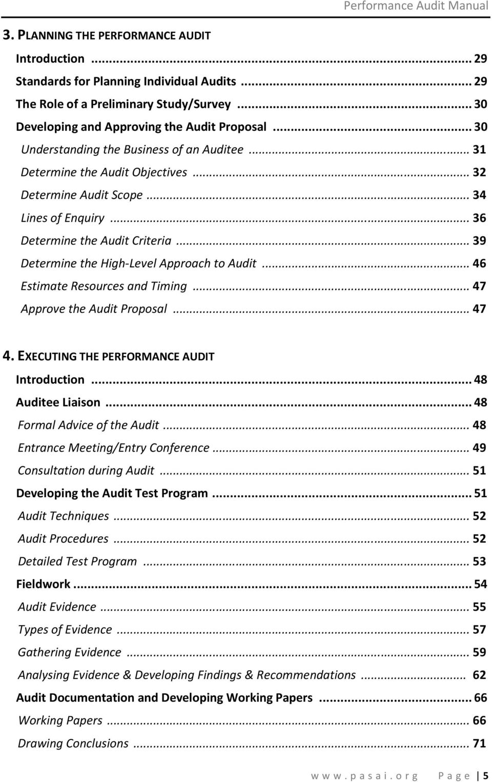 .. 39 Determine the High-Level Approach to Audit... 46 Estimate Resources and Timing... 47 Approve the Audit Proposal... 47 4. EXECUTING THE PERFORMANCE AUDIT Introduction... 48 Auditee Liaison.