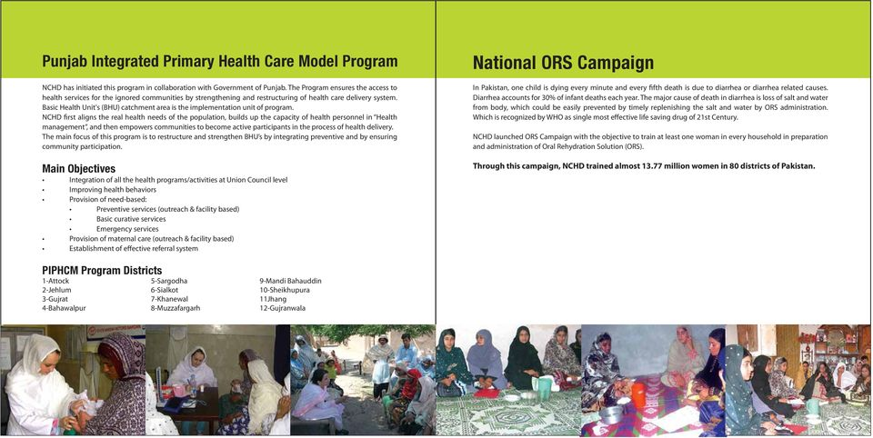 Basic Health Unit's (BHU) catchment area is the implementation unit of program.