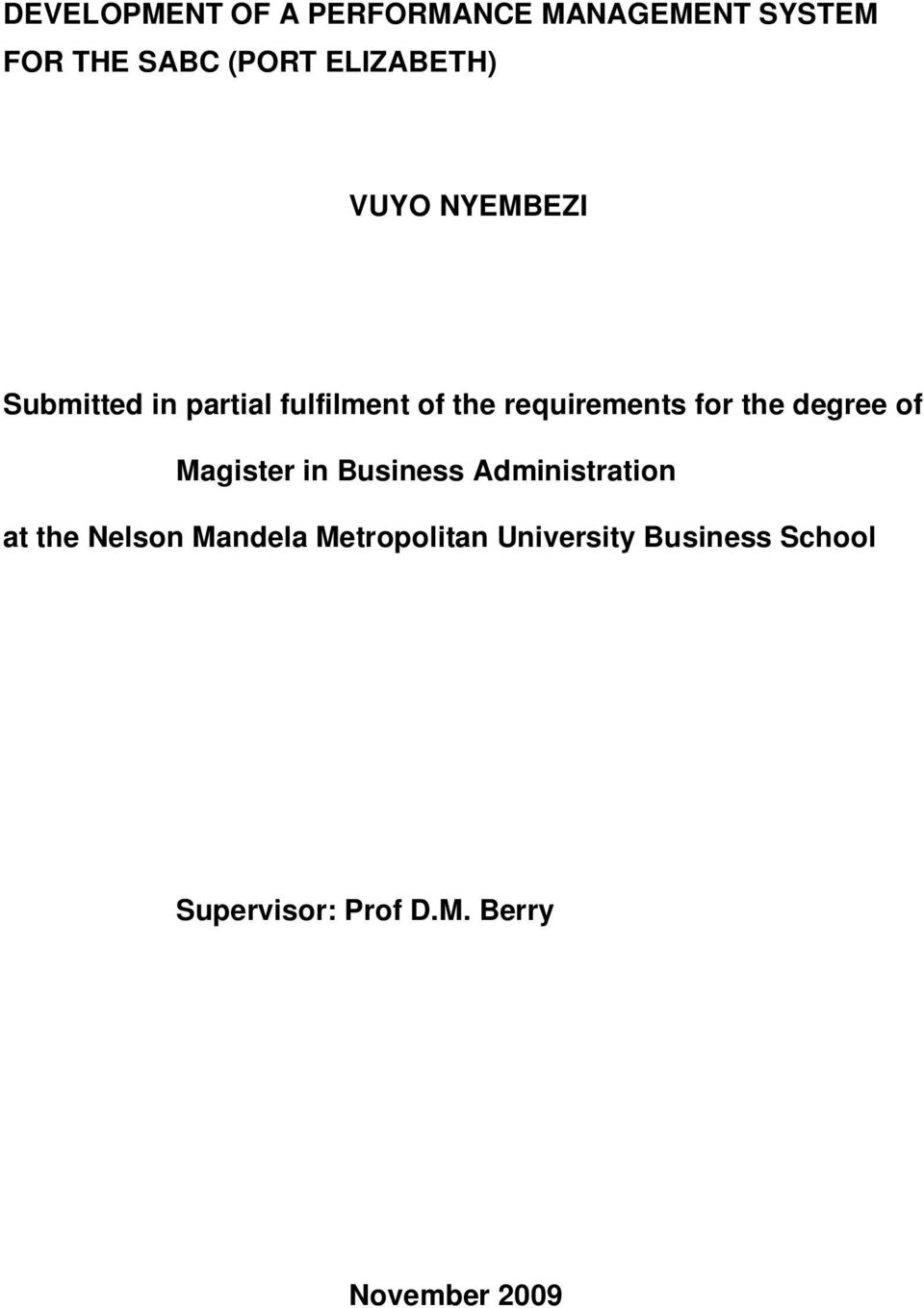 requirements for the degree of Magister in Business Administration at the