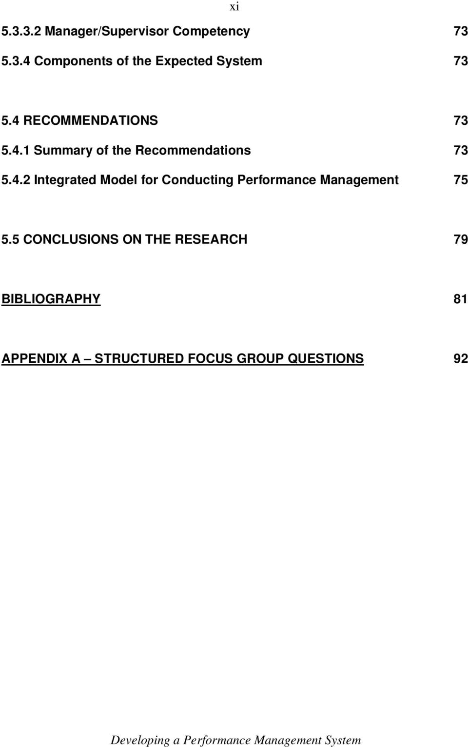 5 CONCLUSIONS ON THE RESEARCH 79 BIBLIOGRAPHY 81 APPENDIX A STRUCTURED FOCUS