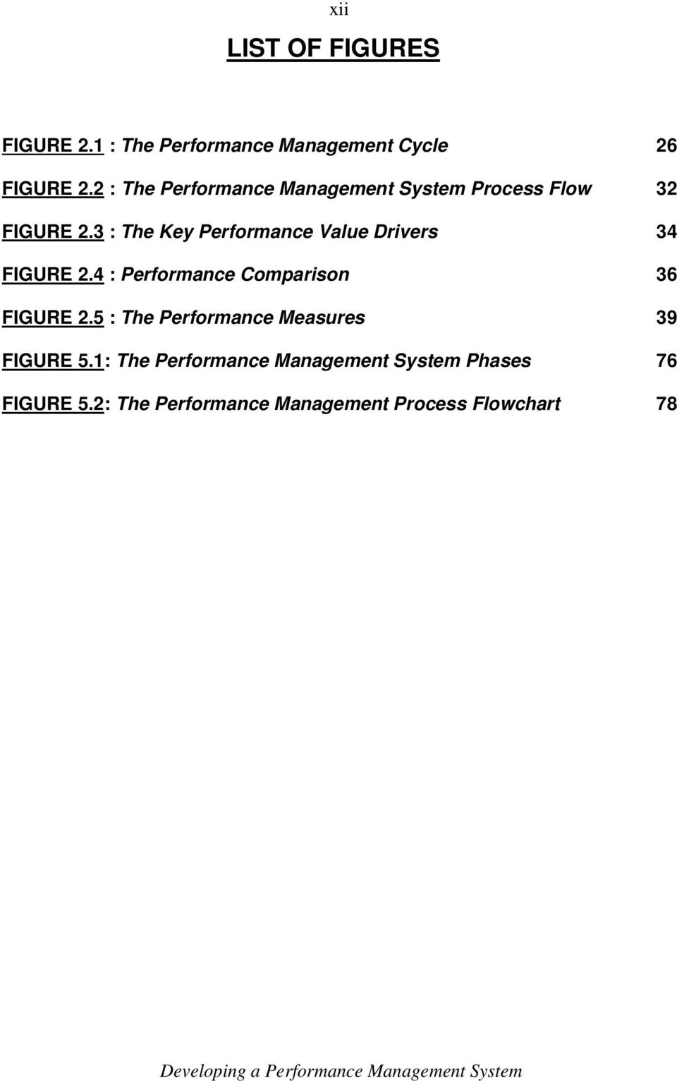 3 : The Key Performance Value Drivers 34 FIGURE 2.4 : Performance Comparison 36 FIGURE 2.