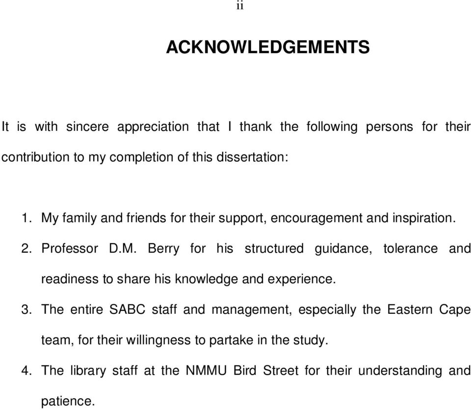 3. The entire SABC staff and management, especially the Eastern Cape team, for their willingness to partake in the study. 4.