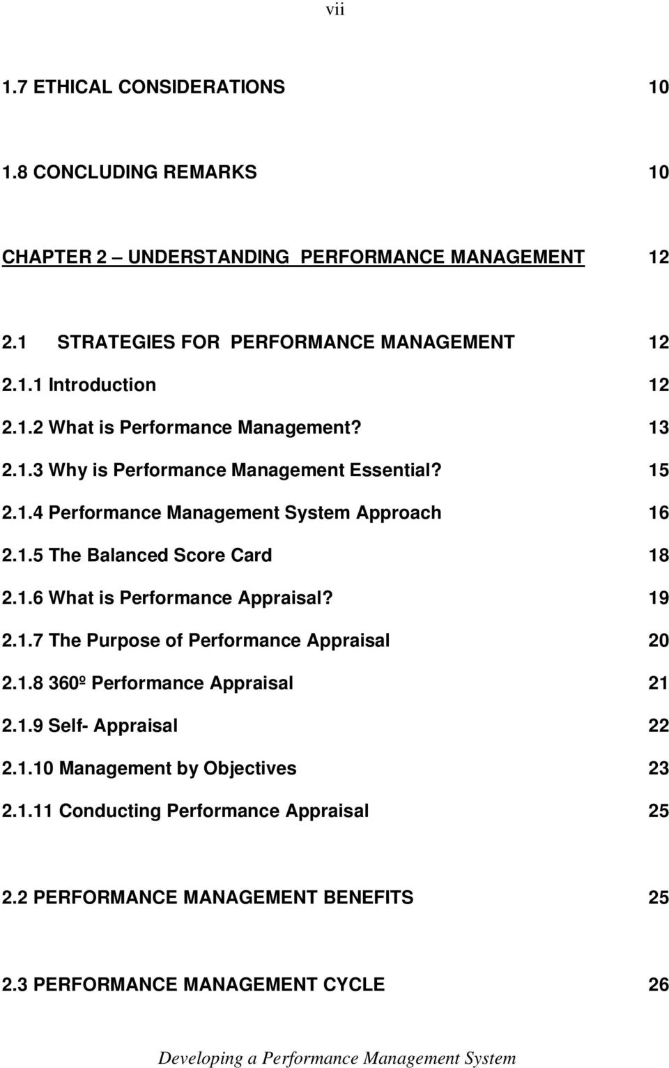 1.6 What is Performance Appraisal? 19 2.1.7 The Purpose of Performance Appraisal 20 2.1.8 360º Performance Appraisal 21 2.1.9 Self- Appraisal 22 2.1.10 Management by Objectives 23 2.
