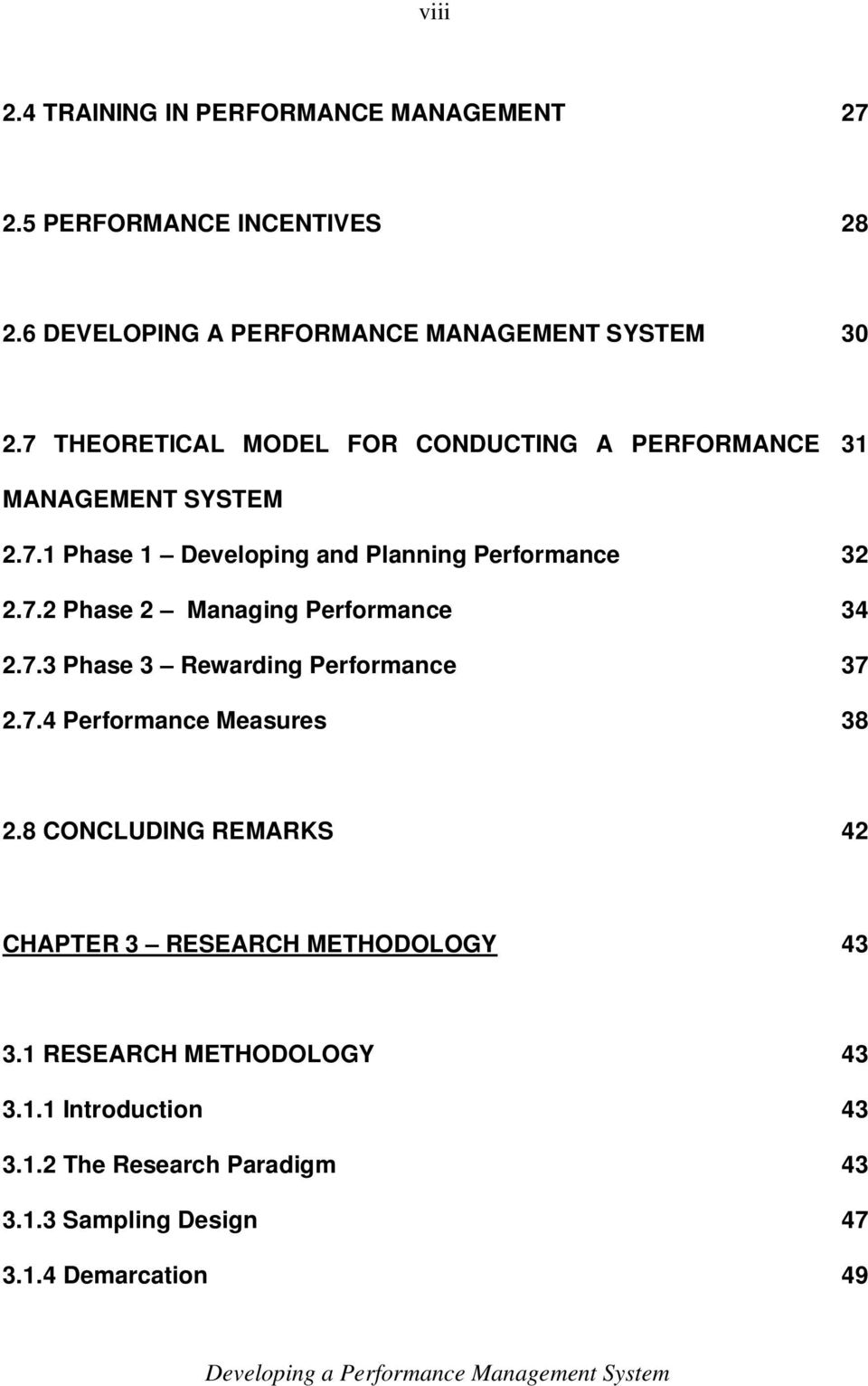 7.3 Phase 3 Rewarding Performance 37 2.7.4 Performance Measures 38 2.8 CONCLUDING REMARKS 42 CHAPTER 3 RESEARCH METHODOLOGY 43 3.