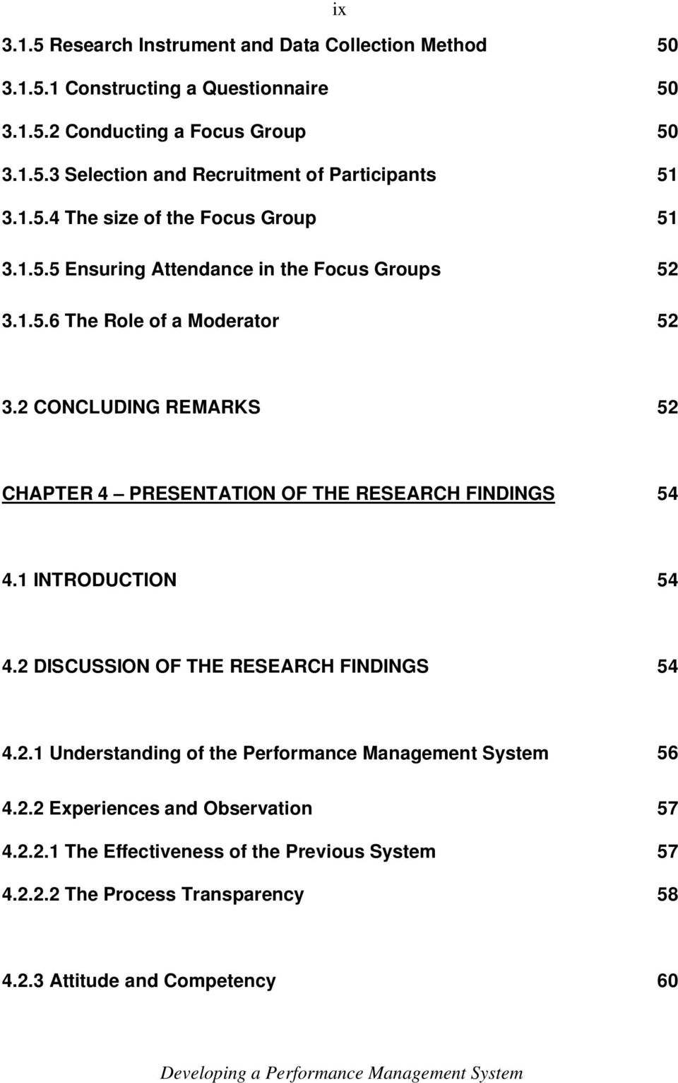 2 CONCLUDING REMARKS 52 CHAPTER 4 PRESENTATION OF THE RESEARCH FINDINGS 54 4.1 INTRODUCTION 54 4.2 DISCUSSION OF THE RESEARCH FINDINGS 54 4.2.1 Understanding of the Performance Management System 56 4.