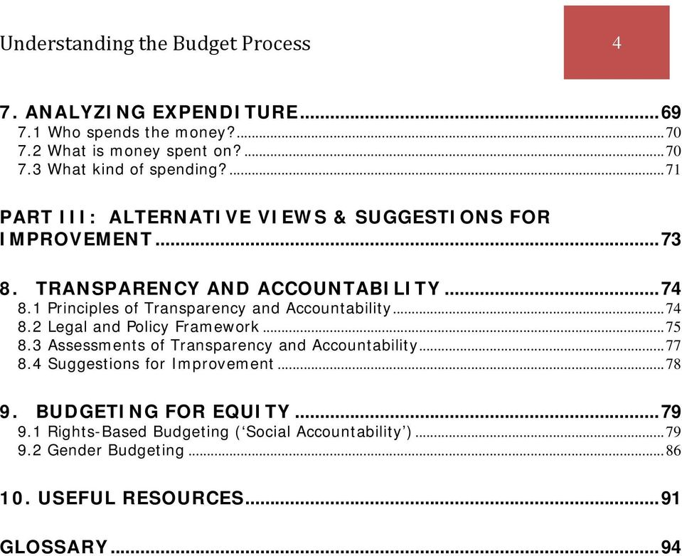 1 Principles of Transparency and Accountability...74 8.2 Legal and Policy Framework...75 8.3 Assessments of Transparency and Accountability...77 8.