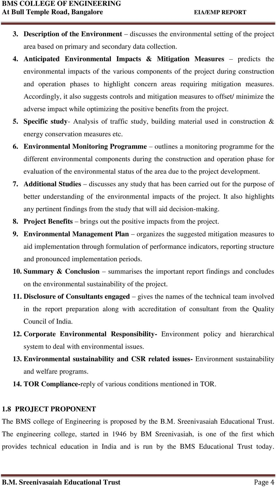 requiring mitigation measures. Accordingly, it also suggests controls and mitigation measures to offset/ minimize the adverse impact while optimizing the positive benefits from the project. 5.