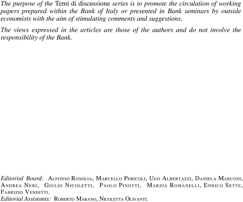 The views expressed in the articles are those of the authors and do not involve the responsibility of the Bank.