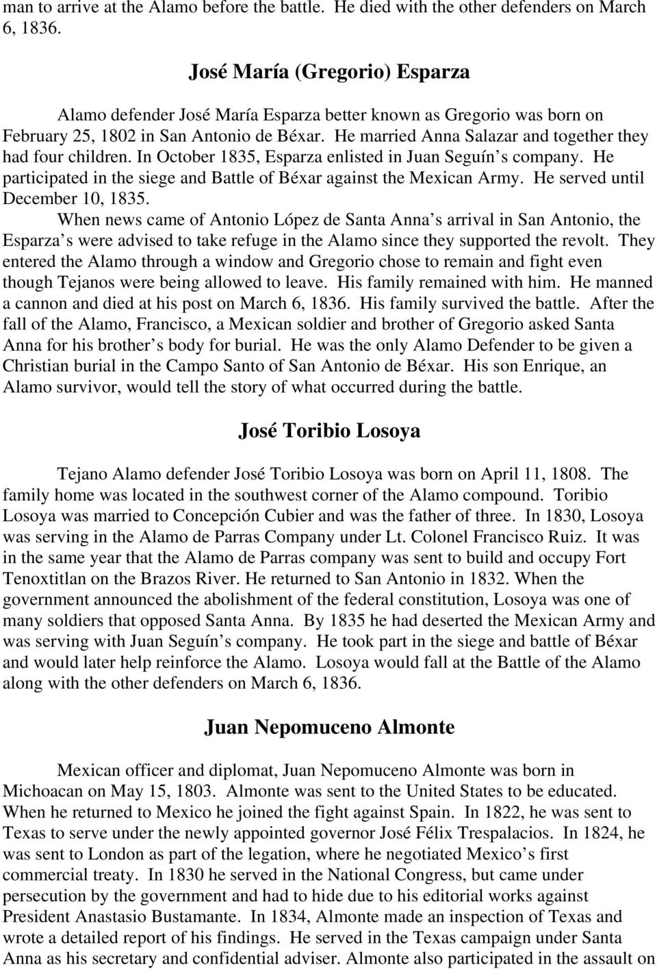 He married Anna Salazar and together they had four children. In October 1835, Esparza enlisted in Juan Seguín s company. He participated in the siege and Battle of Béxar against the Mexican Army.