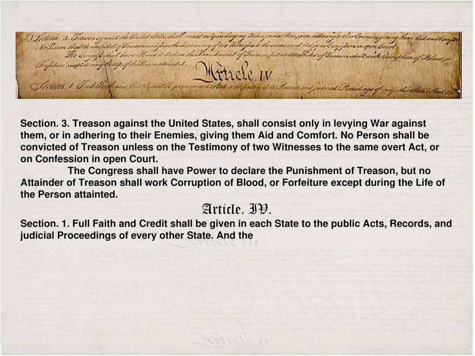 The Congress shall have Power to declare the Punishment of Treason, but no Attainder of Treason shall work Corruption of Blood, or Forfeiture except during the