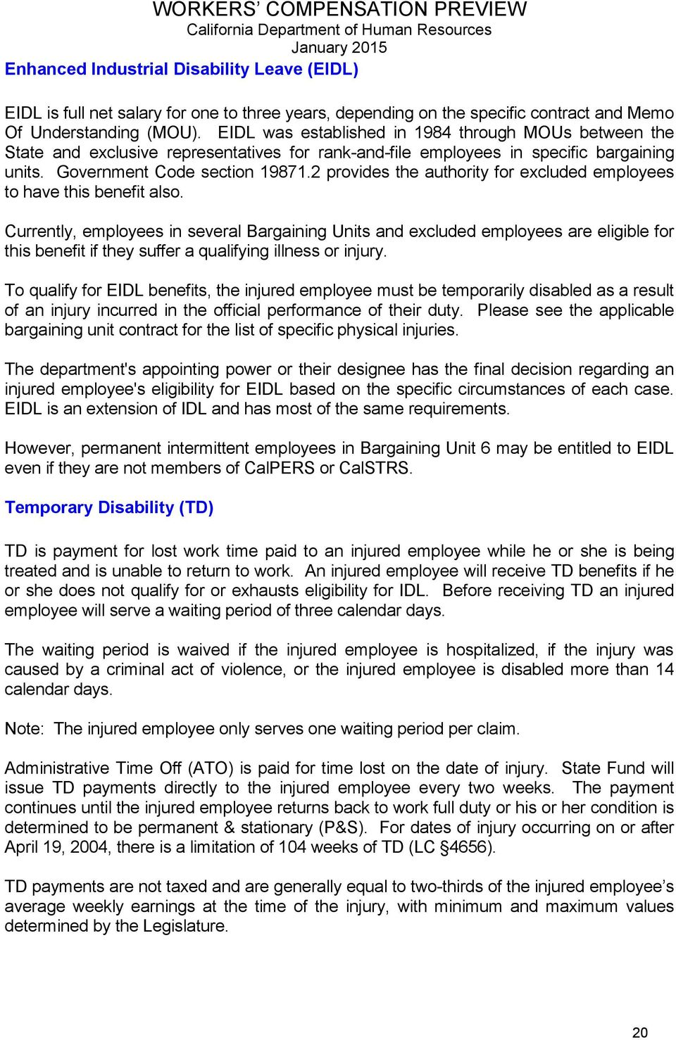 2 provides the authority for excluded employees to have this benefit also.