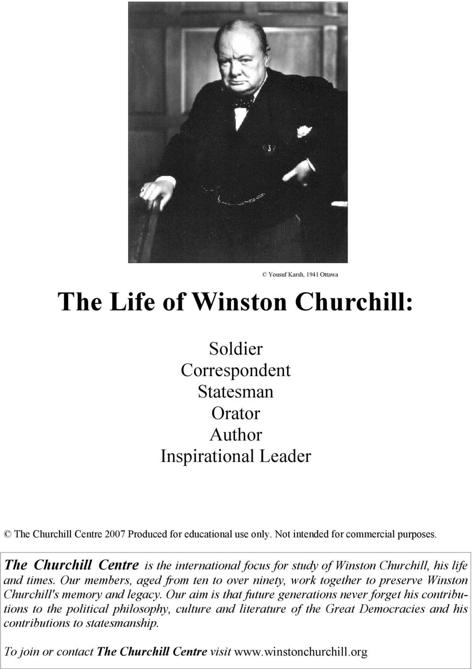Our members, aged from ten to over ninety, work together to preserve Winston Churchill's memory and legacy.