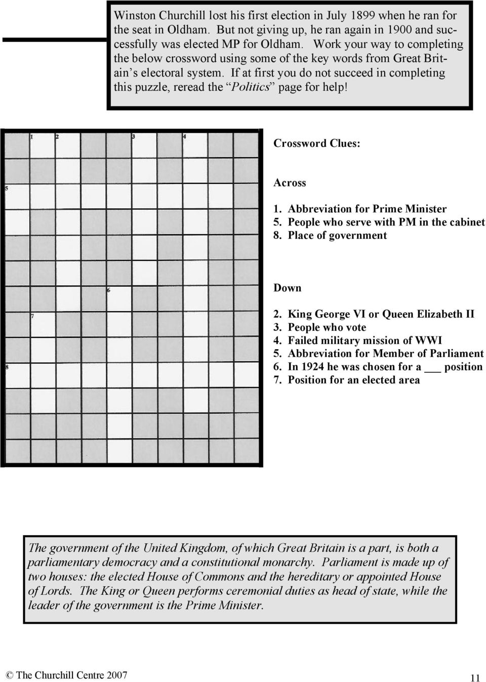 If at first you do not succeed in completing this puzzle, reread the Politics page for help! Crossword Clues: Across 1. Abbreviation for Prime Minister 5. People who serve with PM in the cabinet 8.