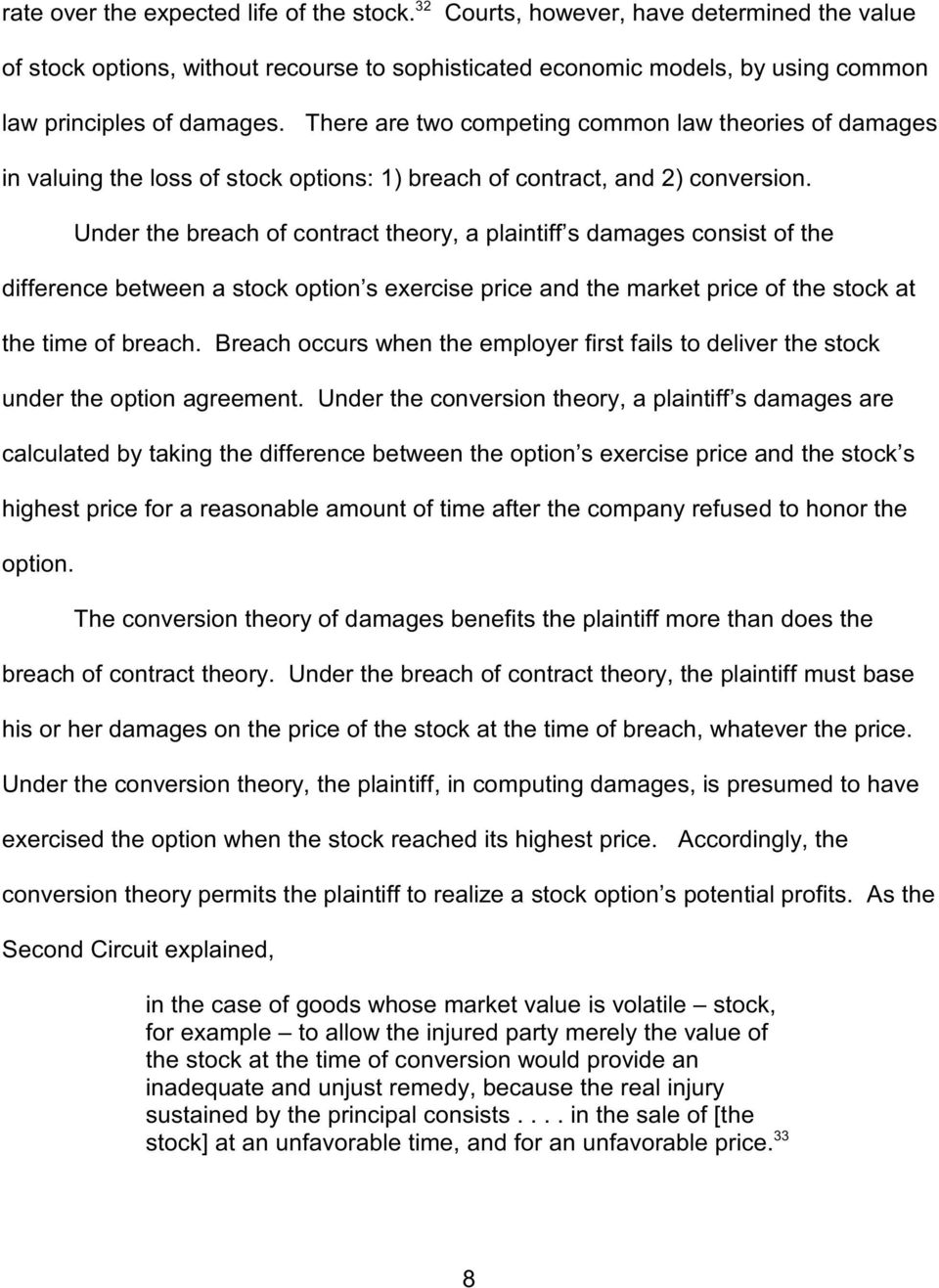 Under e breach of contract eory, a plaintiff s damages consist of e difference between a stock option s exercise price and e market price of e stock at e time of breach.
