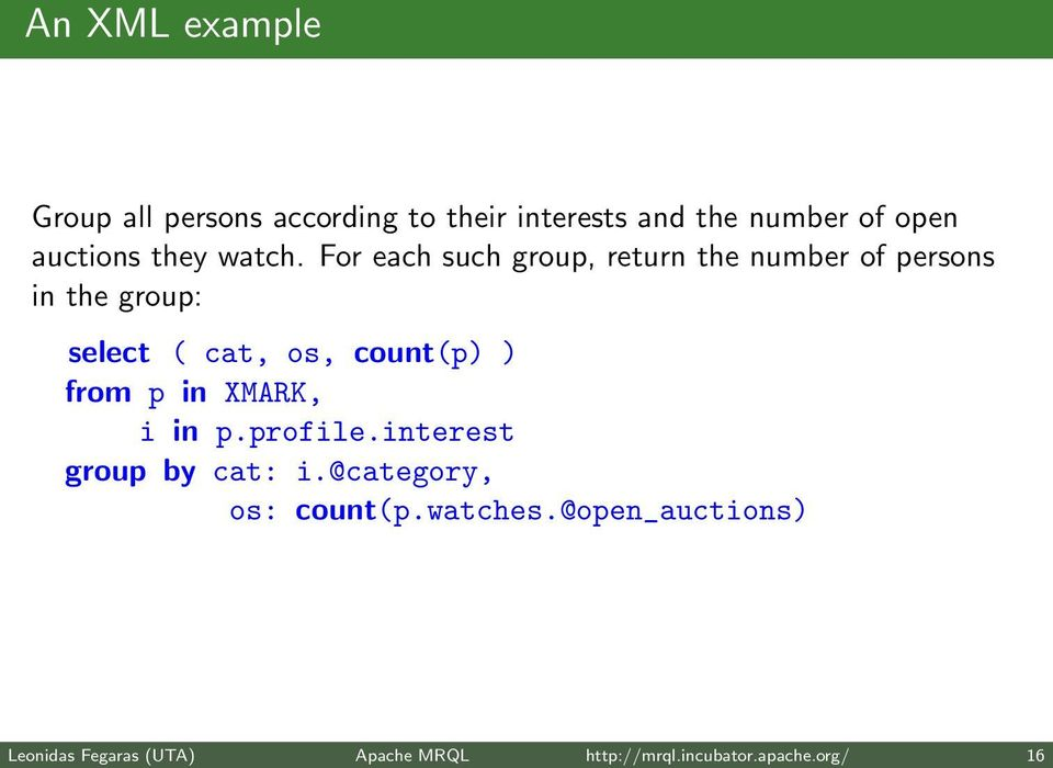 For each such group, return the number of persons in the group: select ( cat, os, count(p) )