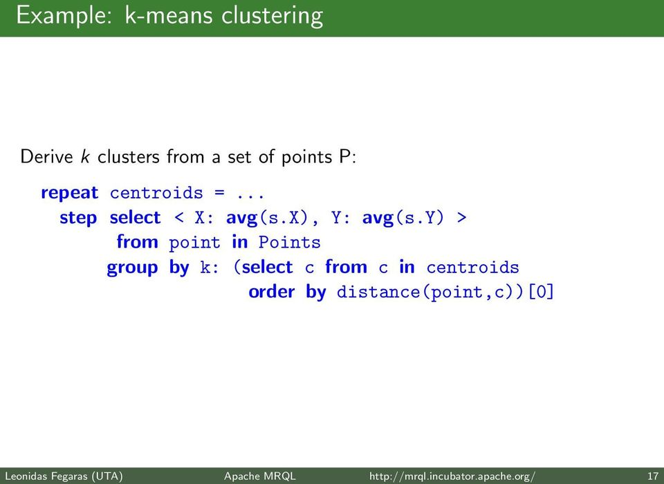y) > from point in Points group by k: (select c from c in centroids order